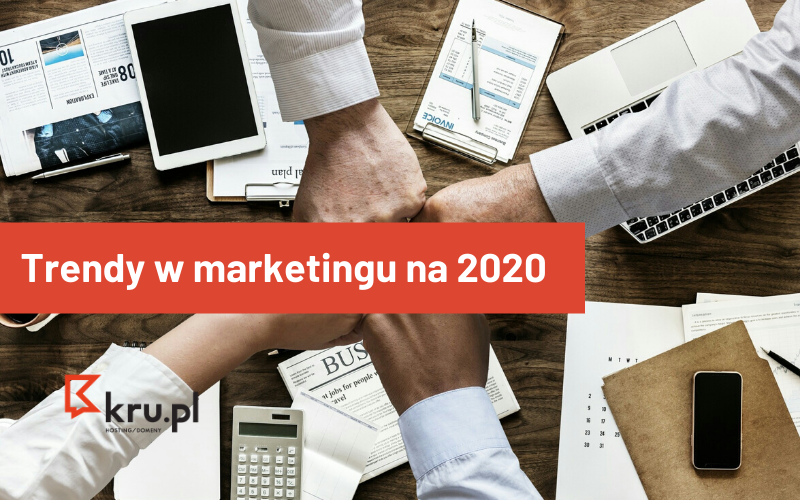 Trendy w marketingu na 2020